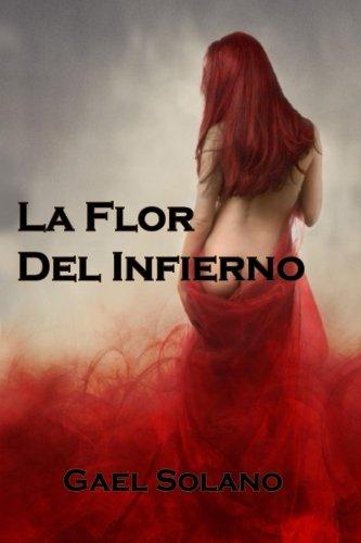 La flor del infierno: Volume 1 (Inferno)