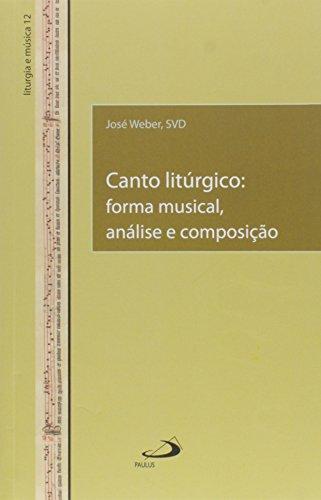 Canto litúrgico: forma musical, análisis y composición