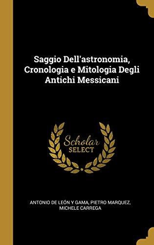 Saggio Dell'astronomia, Chronology and Mythology Degli Antichi Messicani