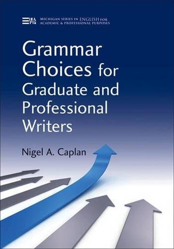 Grammar Choices for Graduate and Professional Writers (Michigan Series In English For Academic & Pro
