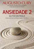 Ansiedad 2: Autocontrol. Cómo controlar el estrés y mantener el equilibrio