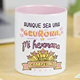 La Mente es Maravillosa - Taza con Frase y dibujo divertido (Aunque sea una gruona, mi hermana es una campeona) Taza Regalo HERMANA