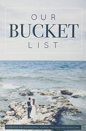 Our Bucket List: A Creative and Inspirational Journal for...