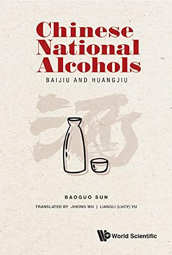 Chinese National Alcohols: Baijiu And Huangjiu (English Edit