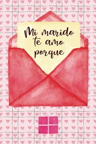 Mi marido te amo porque: Complete el libro en blanco solicitado para su esposo / regalo para esposo en cumpleaños / Aniversario de boda / Día de San Valentín / Navidad / Día del Padre