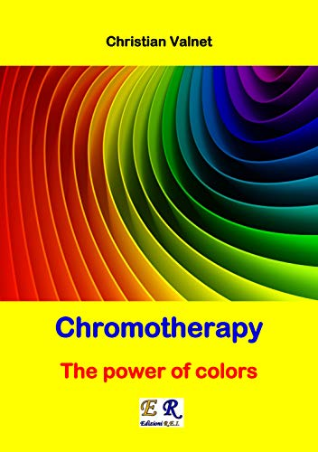 Chromotherapy - The power of colors...