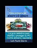 Cómo protegerse del adware y el spyware (Spanish Edition)
