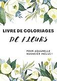 Livre de Coloriages de Fleurs pour Aquarelle: Papillon I Nuancier Inclus I Adultes I Ados...