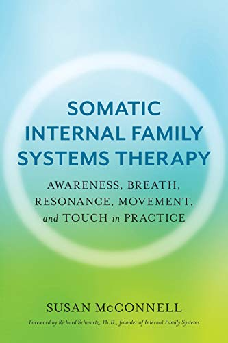 Somatic Internal Family Systems Therapy: Awareness, Breath,...