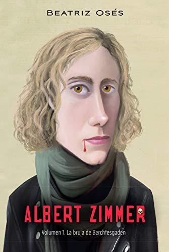 Albert Zimmer 1. La bruja de Berchtesgaden de Beatriz Osés García