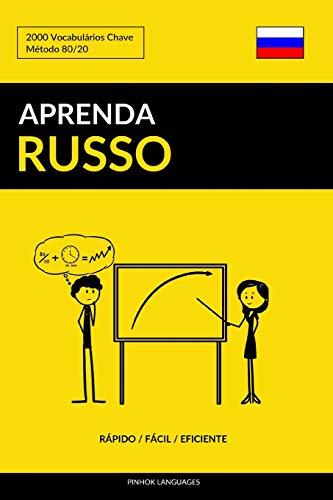 Aprenda Russo - Rapido / Facil / Eficiente: 2000 Vocabularios Chave