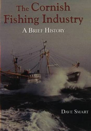 The Cornish Fishing Industry: A Brief History