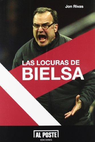 Las locuras de Bielsa (Al Poste)