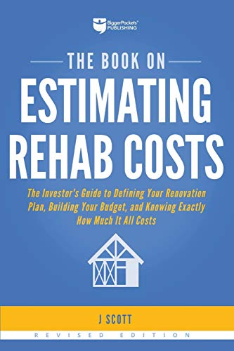 The Book on Estimating Rehab Costs: The Investor's Guide to...