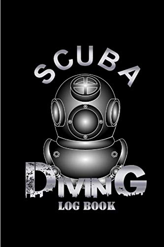 Scuba Diving Log Book: Scuba Diving Logbook for Beginner, Intermediate, and Experienced Divers - Dive Journal for Training, Certification and Recreation - Over 120 Dives