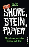 Shore, Stein, Papier: Mein Leben zwischen Heroin und Haft