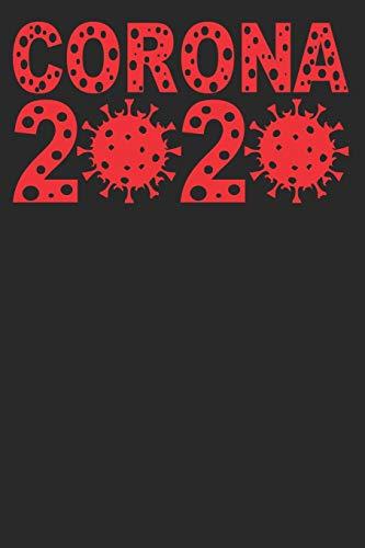 Corona 2020: Cuaderno forrado en blanco, organizador de diario, diario, composición de cuaderno 9 con 6 x 100 páginas