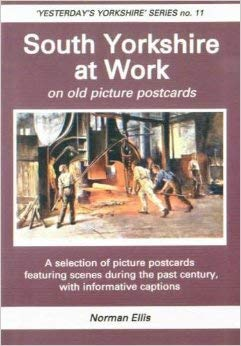 South Yorkshire at Work: On Old Picture Postcards (Yesterday's Yorkshire)