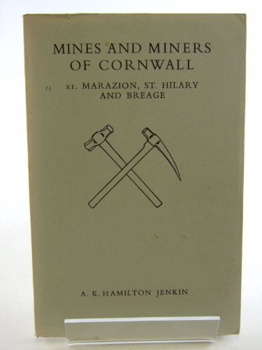 MINES AND MINERS OF CORNWALL: Part XI MARAZION, ST.HILARY AND BREAGE