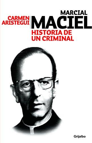 Marcial Maciel: Historia de un criminal / Story of a Criminal