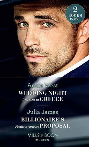Wedding Night Reunion In Greece: Wedding Night Reunion in Greece / Billionaire's Mediterranean Proposal (Mills & Boon Modern)