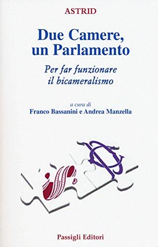 Due Camere un Parlamento. Per far funzionare il bicameralismo