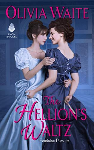 The Hellion's Waltz: Feminine Pursuits by [Olivia Waite]