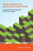 Pedagogías entre pares en plataformas digitales: Aprender con Minecraft Let ' s Play Videos (Aprendizaje en entornos a gran escala) (Edición en inglés)