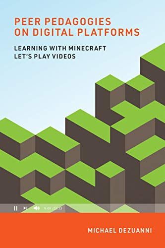 Peer Pedagogies on Digital Platforms: Learning with Minecraft Let's Play Videos (Learning in Large-Scale Environments) (English Edition)