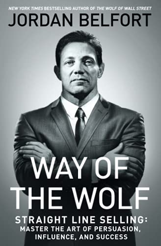 Way of the Wolf: Straight Line Selling: Master the Art of...