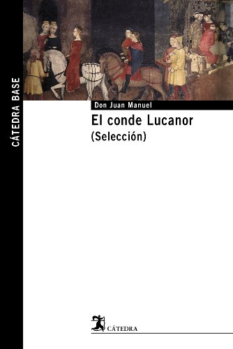 El conde Lucanor. (Selección) (Cátedra base)