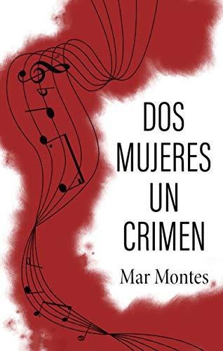 Dos mujeres, un crimen de Mar Montes