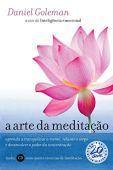 El arte de la meditación: aprende a calmar la mente, relajar el cuerpo y desarrollar el poder de concentración.