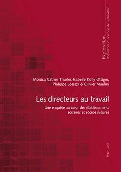 Les directeurs au travail: Une enquête au cœur des établissements scolaires et socio-sanitaires (Exploration t. 174)