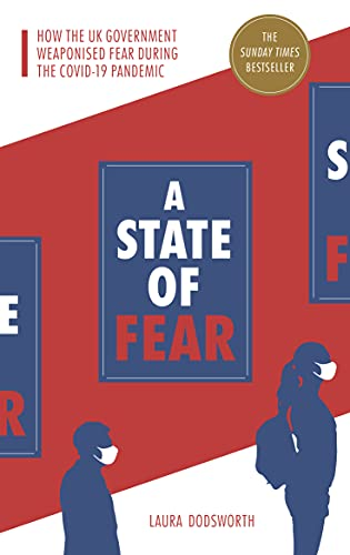 Image of A State of Fear: How the UK government weaponised fear during the Covid-19 pandemic