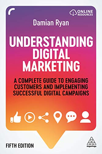 Understanding Digital Marketing: A Complete Guide to Engaging Customers and Implementing Successful Digital Campaigns