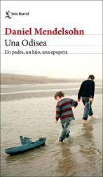 """Una Odisea. Un padre, un hijo, una epopeya"", de Daniel Mendelsohn."