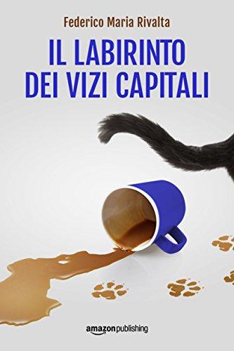 Il labirinto dei vizi capitali (Riccardo Ranieri Vol. 7)