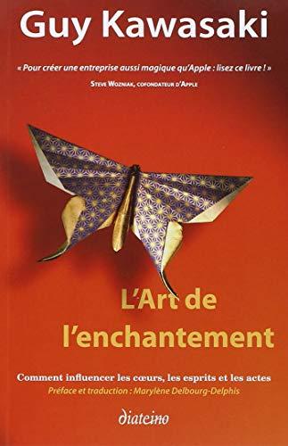 """Un des 3 livres qui ont changé ma vie : """"L'Art de l'enchantement""""."""