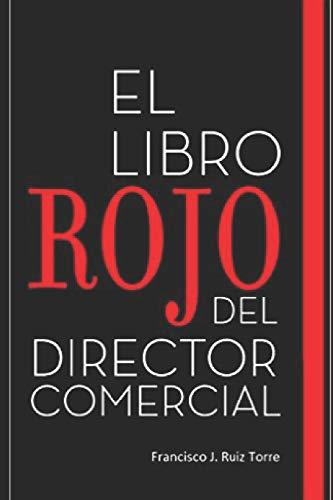 El libro rojo del director comercial: 33 pasos para el perfeccionamiento comercial de las empresas (