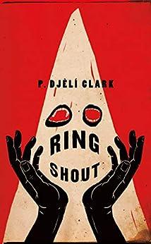 Ring Shout by [P. Djèlí Clark]
