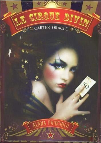 Le cirque divin : Avec 44 cartes oracles (version française)