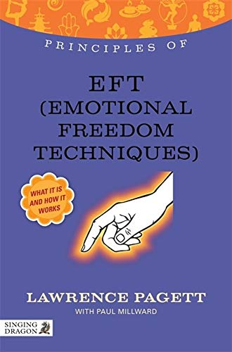 Principles of EFT (Emotional Freedom Techniques): What It Is...