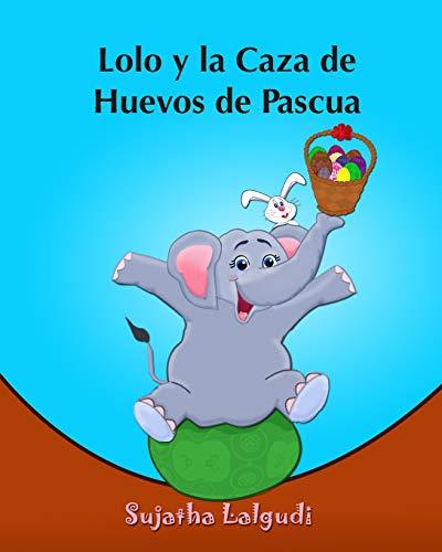 Lolo y la Caza de Huevos de Pascua: (Cuentos para Ninos) Spanish picture book for children (para nin