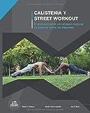 Calistenia y Street Workout: El entrenamiento con el peso corporal. La base de todos los deportes.:...