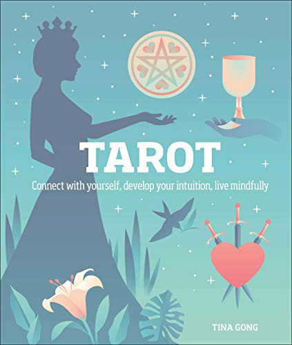 Tarot: Connect With Yourself, Develop Your Intuition, Live...