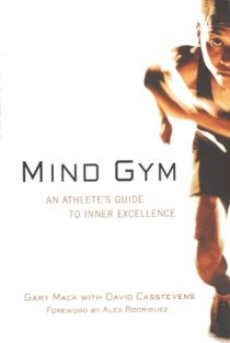Mind Gym: An Athlete's Guide to Inner Excellence. couverture du livre