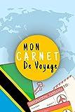 Mon Carnet De Voyage: Journal De Voyage TANZANIE Avec Planner et Check-List...