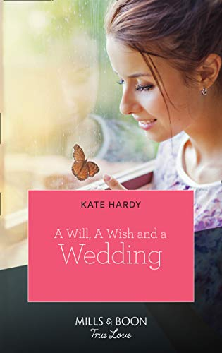 A Will, A Wish, A Wedding (Mills & Boon True Love) by [Kate Hardy]