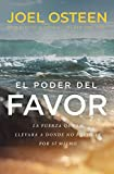 El poder del favor: The Force That Will Take You Where You Can't Go on Your...